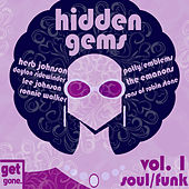 Get Gone Hidden Gems - Rarities, 60's Soul and Funk Vol. 1 by Various Artists