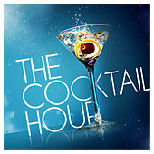 The Cocktail Hour by Various Artists