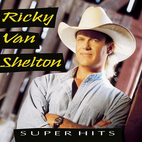 Super Hits by Ricky Van Shelton