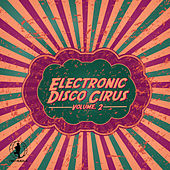 Play & Download Electronic Disco Circus, Vol. 2 by Various Artists | Napster