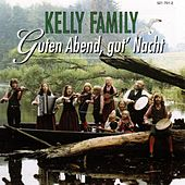 Play & Download Guten Abend, Gut' Nacht by The Kelly Family | Napster