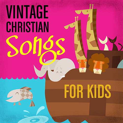 Vintage Christian Songs for Kids by Various Artists