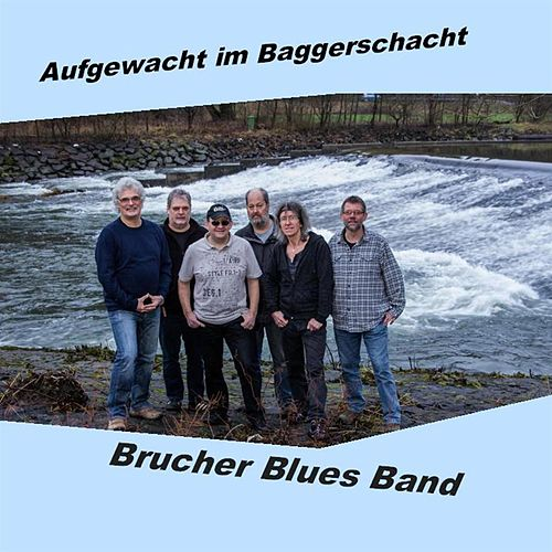 Play & Download Aufgewacht im Baggerschacht by Brucherbluesband | Napster