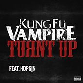 Turnt up (feat. Hopsin) by Kung Fu Vampire