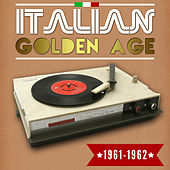 Play & Download Italian Golden Age 1961-1962 by Various Artists | Napster