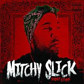 Won't Stop by Mitchy Slick