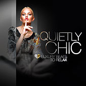 Play & Download Quietly Chic by Various Artists | Napster