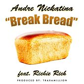 Break Bread (feat. Richie Rich) - Single by Andre Nickatina