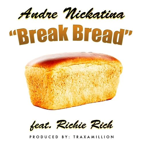 Play & Download Break Bread (feat. Richie Rich) - Single by Andre Nickatina | Napster