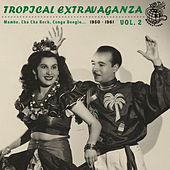 Play & Download Tropical Extravaganza Vol. 2 by Various Artists | Napster
