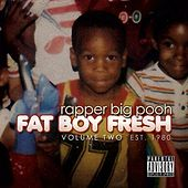 Play & Download Fat Boy Fresh Volume Two: Est. 1980 by Rapper Big Pooh | Napster