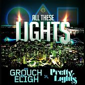 Play & Download All These Lights (feat. Pretty Lights) - Single by The Grouch & Eligh | Napster