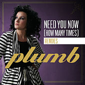 Play & Download Need You Now (How Many Times) (The Remixes) by Plumb | Napster