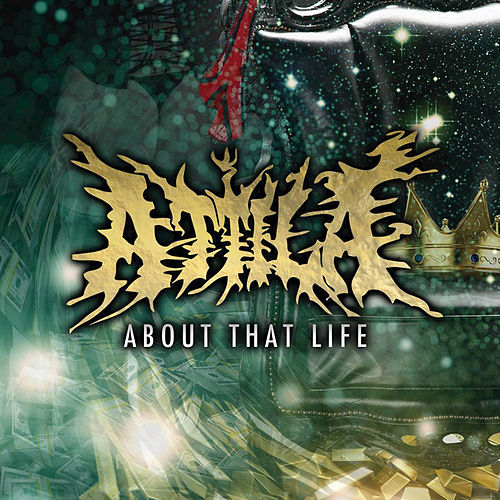 Play & Download About That Life by Attila | Napster