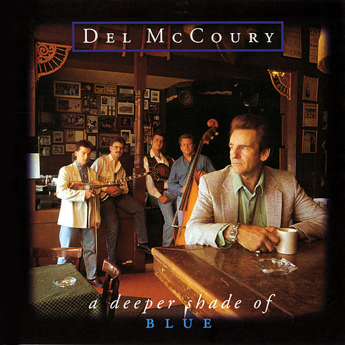 A Deeper Shade Of Blue by Del McCoury