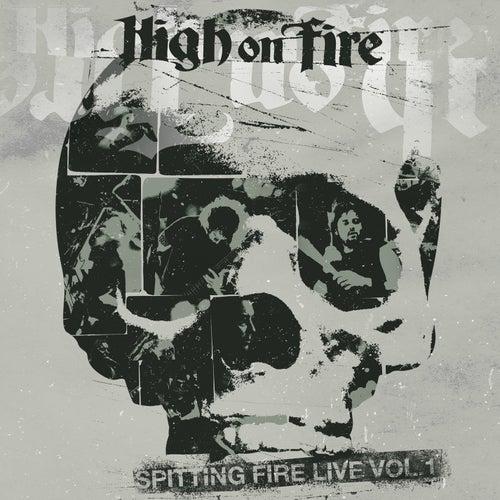 Spitting Fire Live Vol. 1 von High On Fire