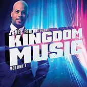 Play & Download James Fortune Presents: Kingdom Music Vol. 1 by Various Artists | Napster