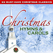 Play & Download 33 Must-Have Christmas Classics: Christmas Hymns & Carols by Various Artists | Napster
