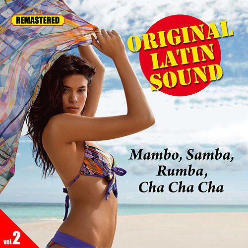 Play & Download Original Latin Sound - Vol. 2 - Mambo, Samba, Cha Cha Cha, Rumba by Various Artists | Napster