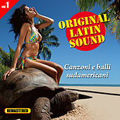 Play & Download Original Latin Sound - Vol. 1 - Canzoni e Balli Sudamericani by Various Artists | Napster
