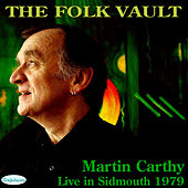 The Folk Vault: Martin Carthy, Live in Sidmouth 1979 by Martin Carthy