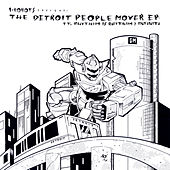 Play & Download I-Robots Present: The Detroit People Mover E.P. ft. Rhythim Is Rhythim & Infiniti by Various Artists | Napster