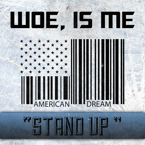 Stand Up by Woe, Is Me