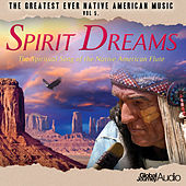 The Greatest Ever Native American Music Ever, Vol.5: Spirit Dreams by Global Journey