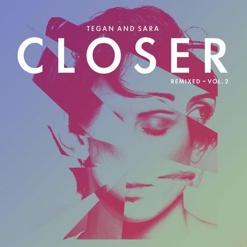 Play & Download Closer Remixed - Vol. 2 by Tegan and Sara | Napster