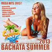 Bachata Summer 2013 Mega Hits by Various Artists