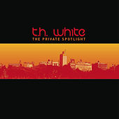Play & Download The Private Spotlight by T.H. White | Napster