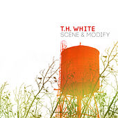 Play & Download Scene & Modify by T.H. White | Napster