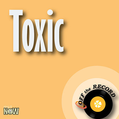 Play & Download Toxic by Off the Record | Napster