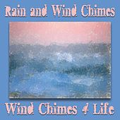 Play & Download Rain and Wind Chimes by Wind Chimes 4 Life | Napster