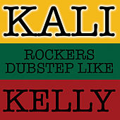 Rockers Dubstep Like Kelly by Kali