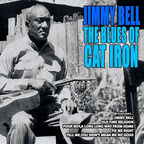 Jimmy Bell the Blues of Cat Iron by Cat-Iron