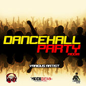 Dancehall Party Riddim by Various Artists