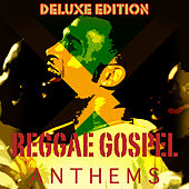 Reggae Gospel Anthems (Deluxe Edition) by Various Artists