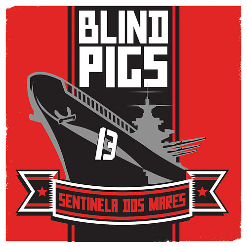 Sentinela Dos Mares by Blind Pigs