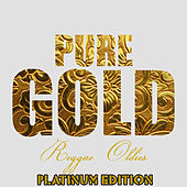 Play & Download Pure Gold Reggae Oldies by Various Artists | Napster