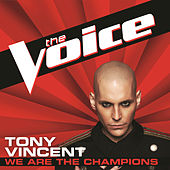 We Are The Champions by Tony Vincent