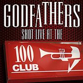 Play & Download Shot Live at the 100 Club by The Godfathers | Napster