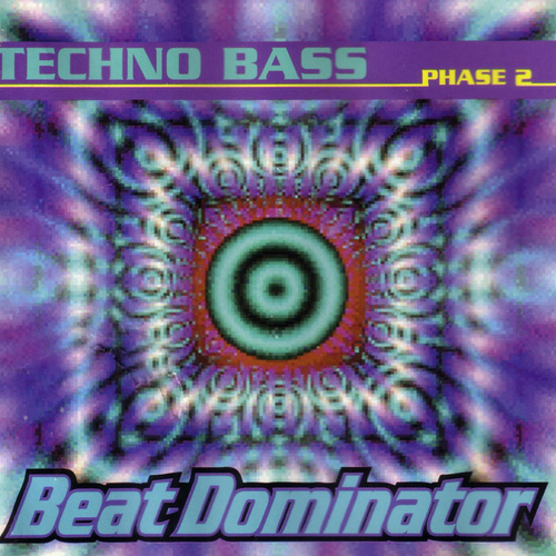 Play & Download Techno Bass: Phase 2 by Beat Dominator | Napster