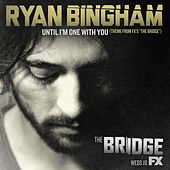 Until I'm One with You by Ryan Bingham