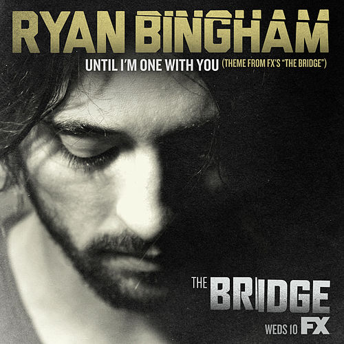 Play & Download Until I'm One with You by Ryan Bingham | Napster