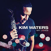 Play & Download My Loves by Kim Waters | Napster