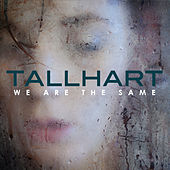 We Are the Same by Tallhart