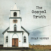 The Gospel Truth by Susan Werner
