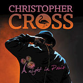 Play & Download A Night In Paris by Christopher Cross | Napster