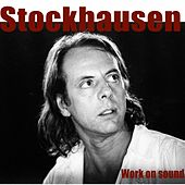 Stockhausen: Work On Sound von Karlheinz Stockhausen